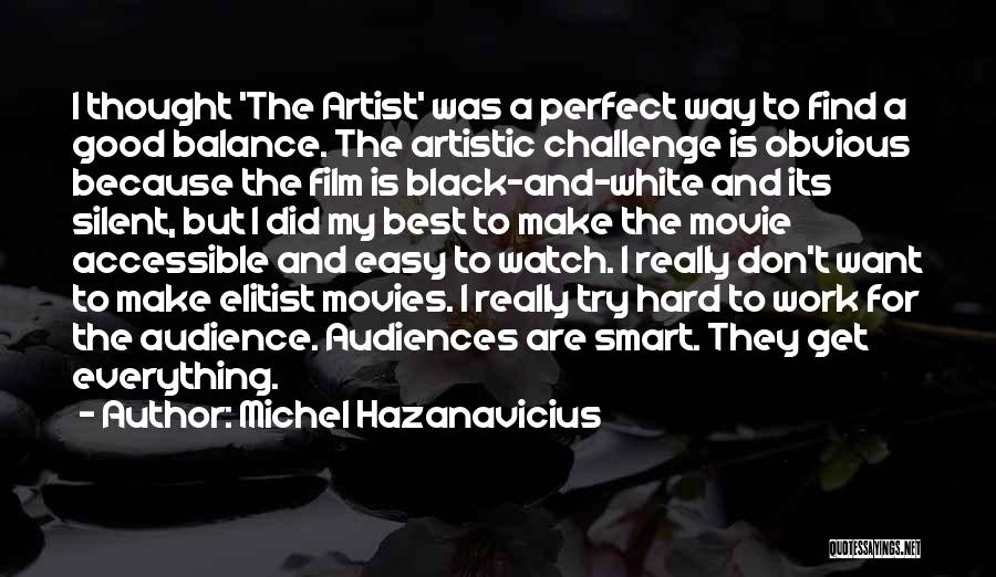 Artist And Audience Quotes By Michel Hazanavicius