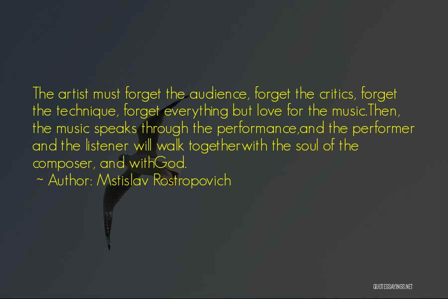 Artist And Audience Quotes By Mstislav Rostropovich