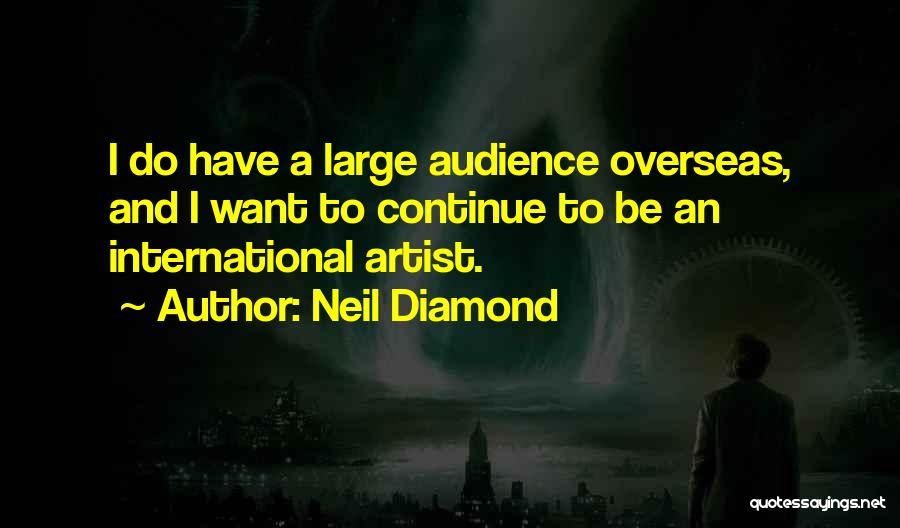 Artist And Audience Quotes By Neil Diamond