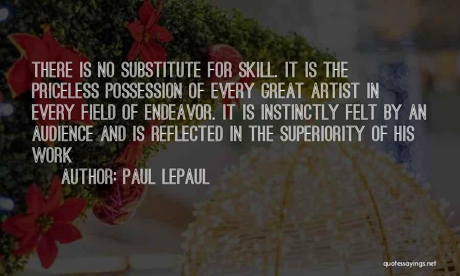 Artist And Audience Quotes By Paul LePaul