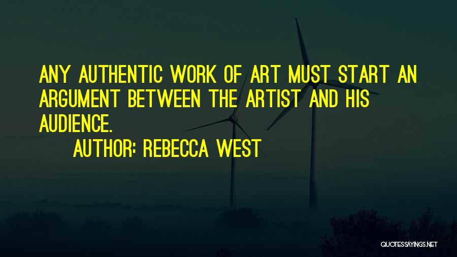 Artist And Audience Quotes By Rebecca West