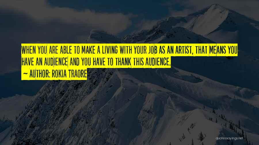 Artist And Audience Quotes By Rokia Traore