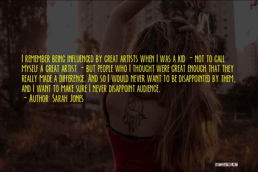Artist And Audience Quotes By Sarah Jones