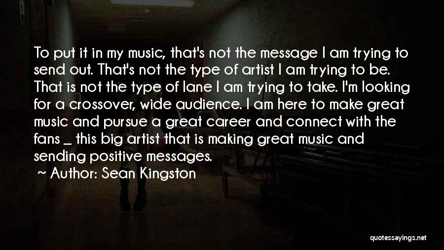 Artist And Audience Quotes By Sean Kingston