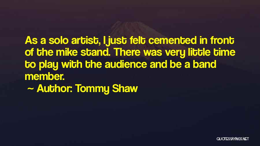Artist And Audience Quotes By Tommy Shaw