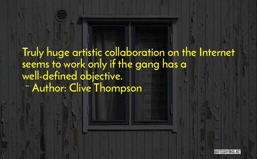 Artistic Collaboration Quotes By Clive Thompson