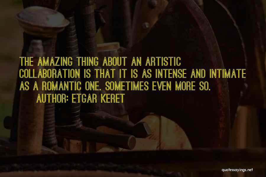 Artistic Collaboration Quotes By Etgar Keret