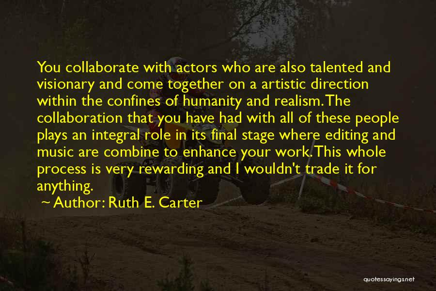 Artistic Collaboration Quotes By Ruth E. Carter