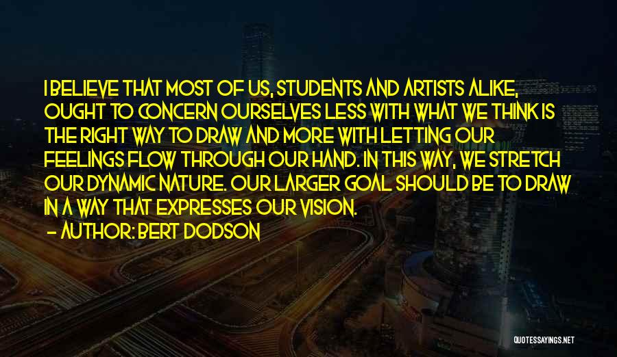 Artists And Nature Quotes By Bert Dodson
