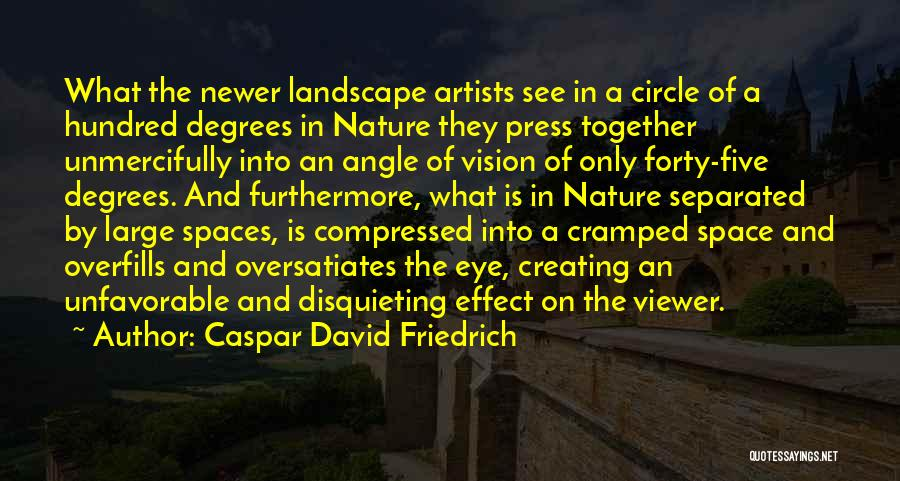 Artists And Nature Quotes By Caspar David Friedrich