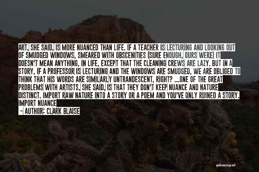 Artists And Nature Quotes By Clark Blaise