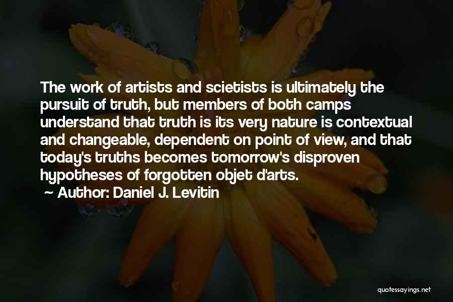 Artists And Nature Quotes By Daniel J. Levitin