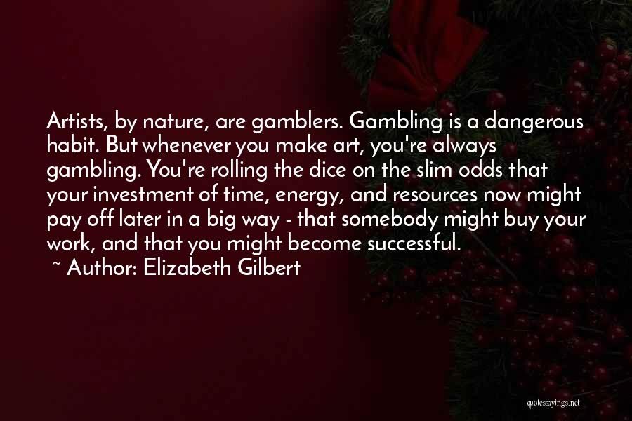 Artists And Nature Quotes By Elizabeth Gilbert