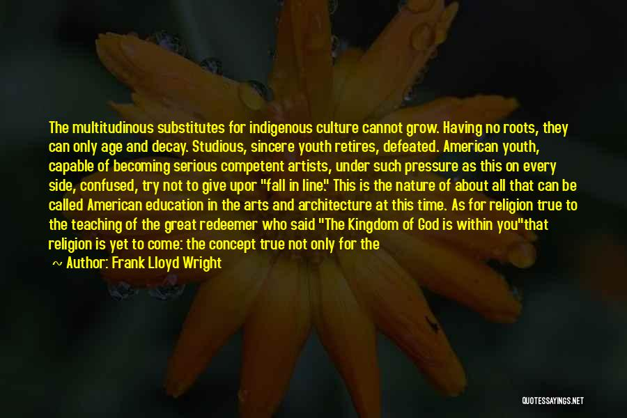 Artists And Nature Quotes By Frank Lloyd Wright