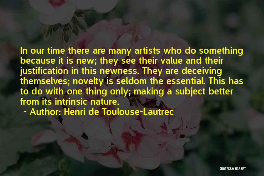 Artists And Nature Quotes By Henri De Toulouse-Lautrec