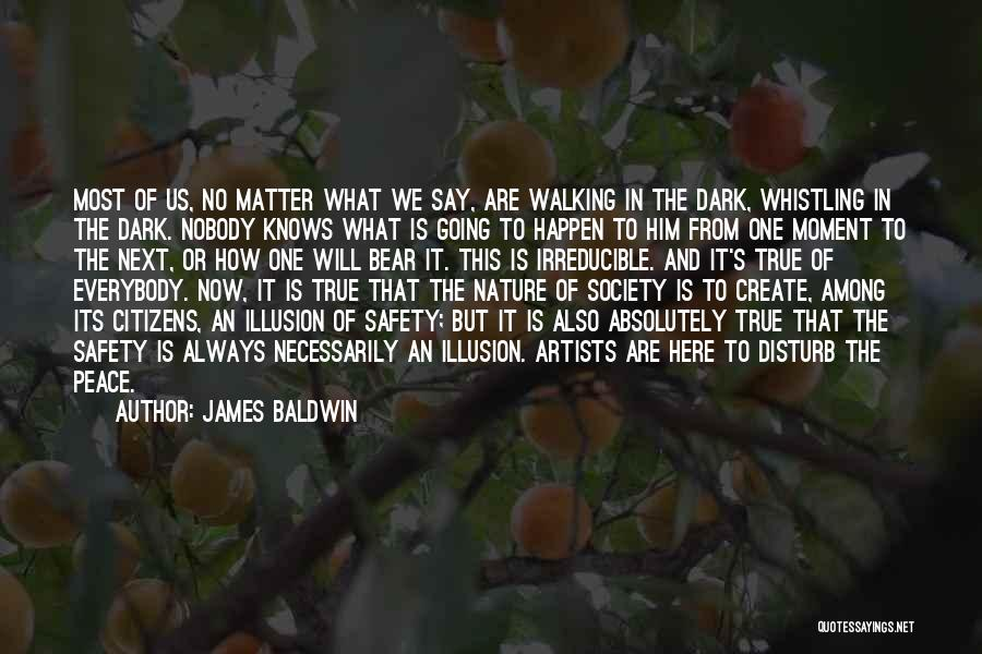 Artists And Nature Quotes By James Baldwin