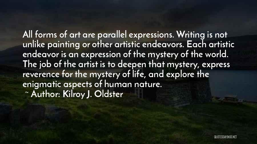 Artists And Nature Quotes By Kilroy J. Oldster