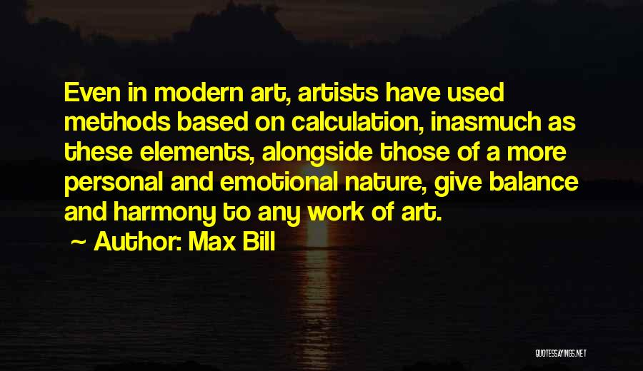 Artists And Nature Quotes By Max Bill