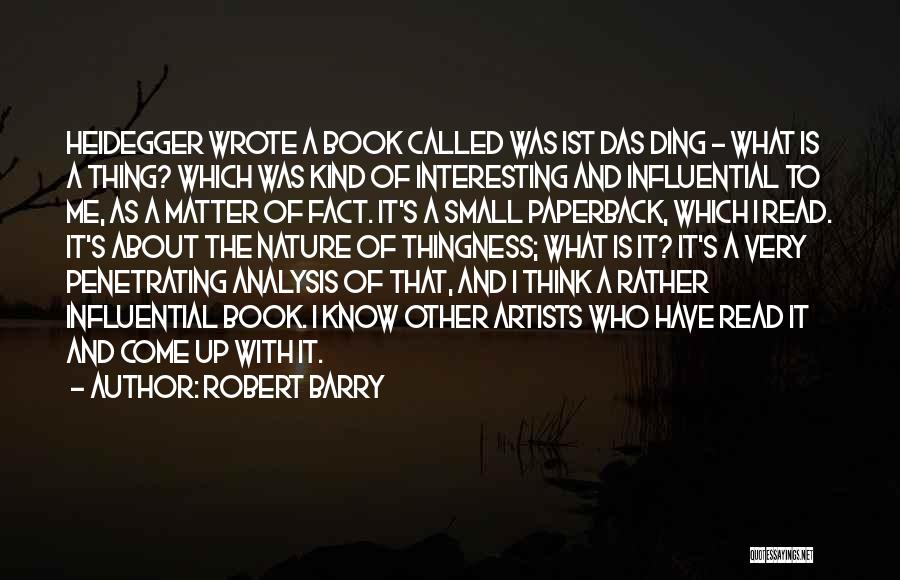 Artists And Nature Quotes By Robert Barry