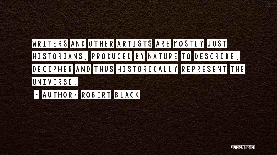 Artists And Nature Quotes By Robert Black