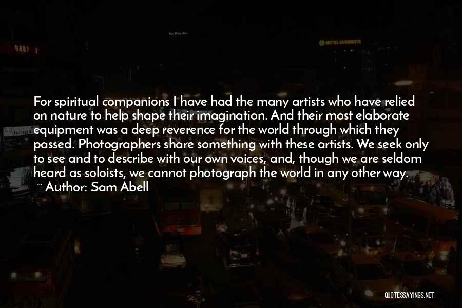 Artists And Nature Quotes By Sam Abell