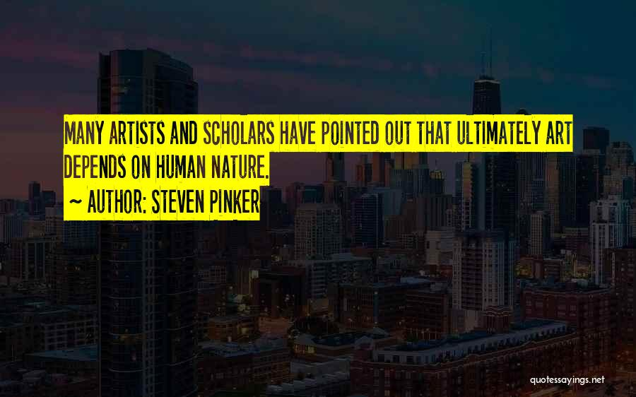 Artists And Nature Quotes By Steven Pinker