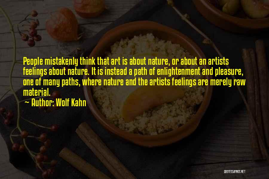 Artists And Nature Quotes By Wolf Kahn
