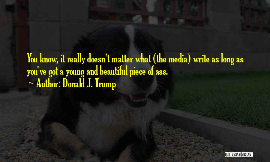 As Long Quotes By Donald J. Trump