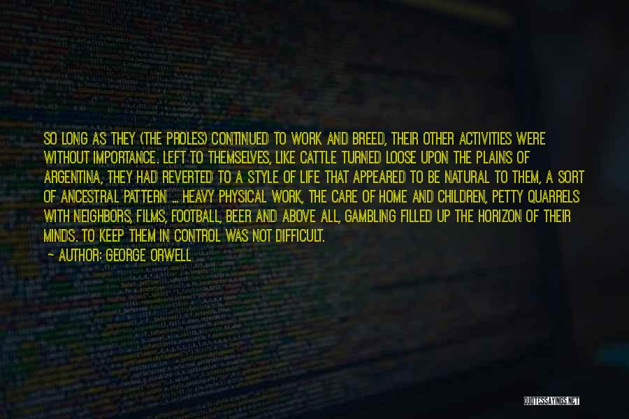 As Long Quotes By George Orwell