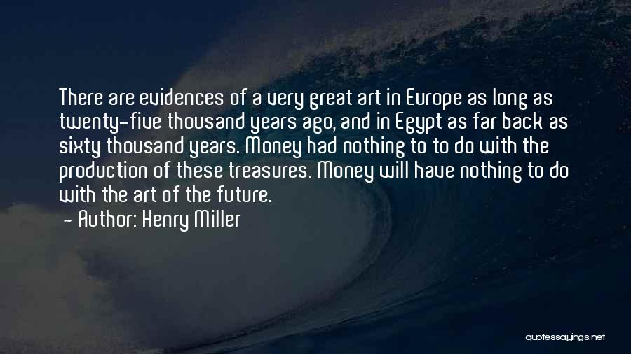As Long Quotes By Henry Miller