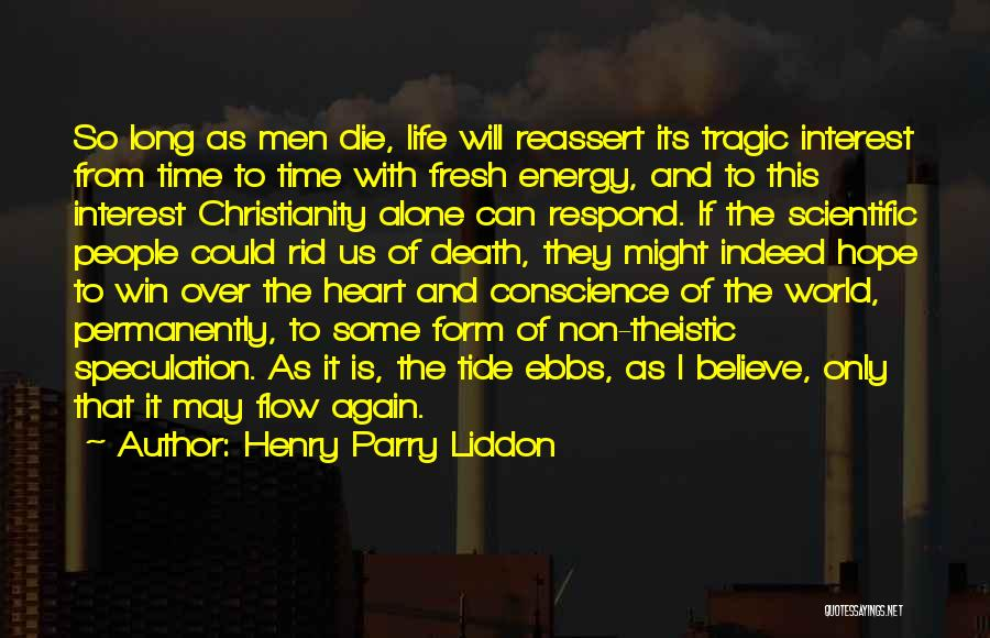 As Long Quotes By Henry Parry Liddon
