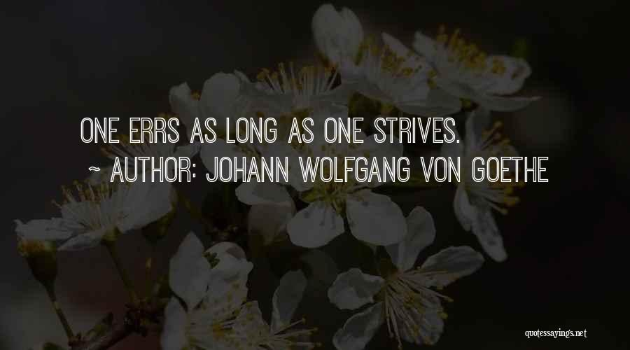 As Long Quotes By Johann Wolfgang Von Goethe