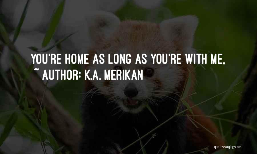 As Long Quotes By K.A. Merikan