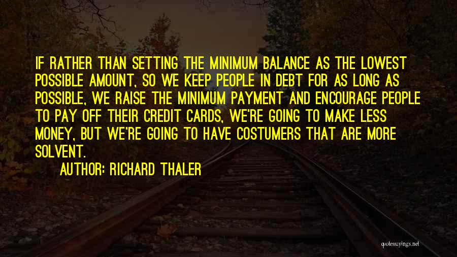 As Long Quotes By Richard Thaler