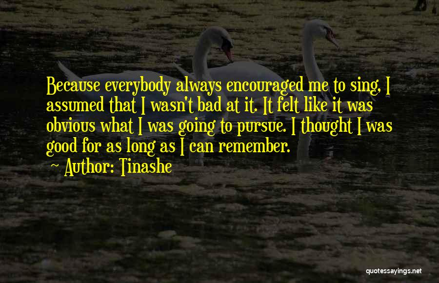 As Long Quotes By Tinashe
