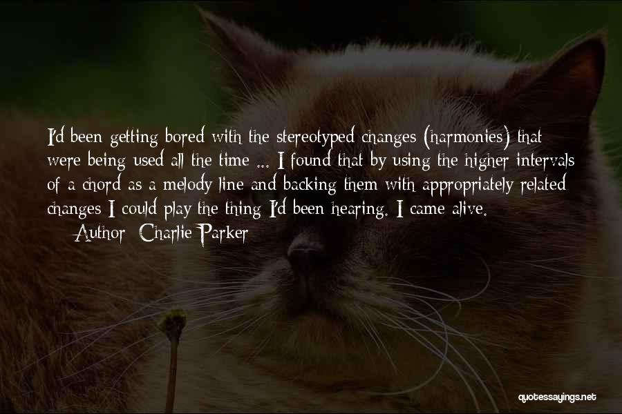 As Time Changes Quotes By Charlie Parker