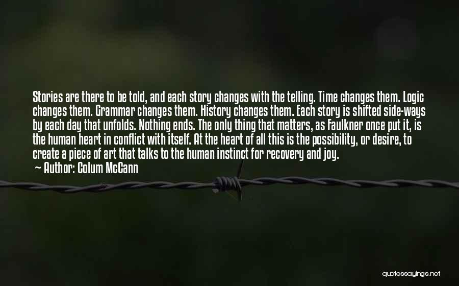 As Time Changes Quotes By Colum McCann