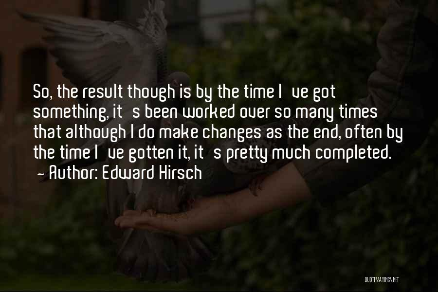 As Time Changes Quotes By Edward Hirsch