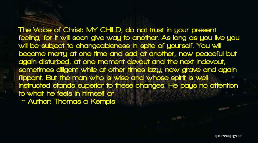As Time Changes Quotes By Thomas A Kempis