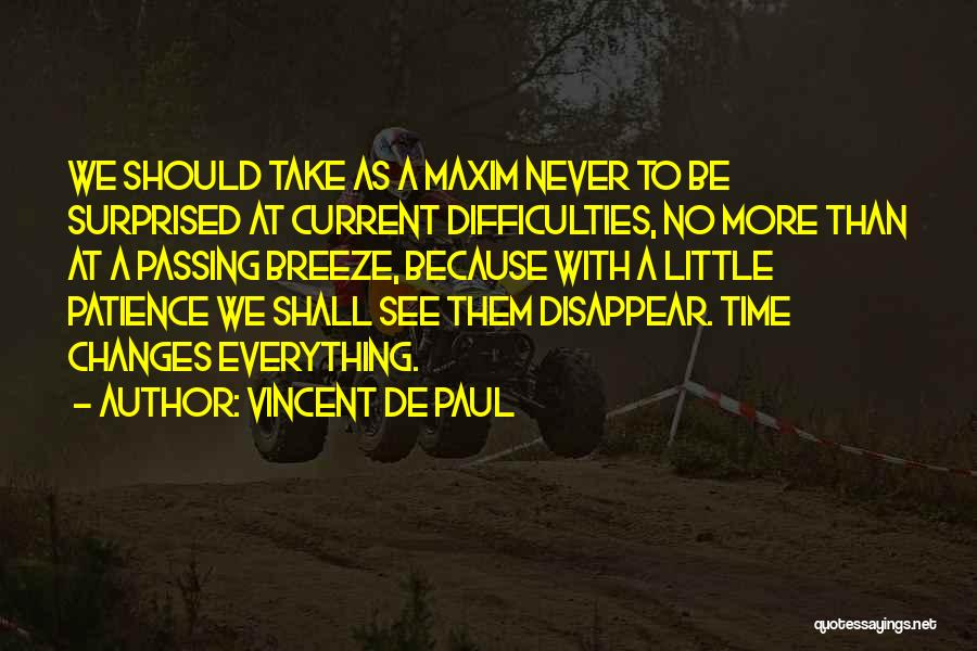 As Time Changes Quotes By Vincent De Paul
