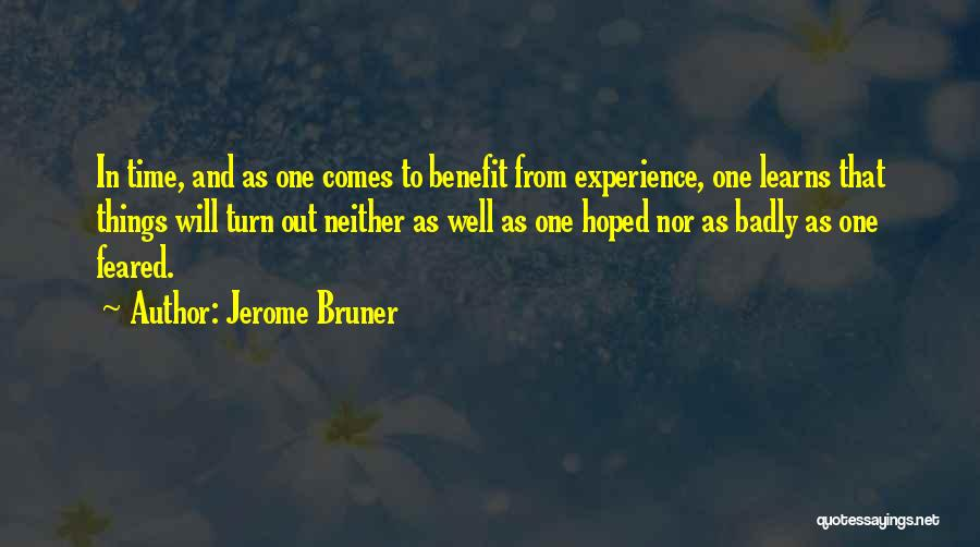 As Time Quotes By Jerome Bruner
