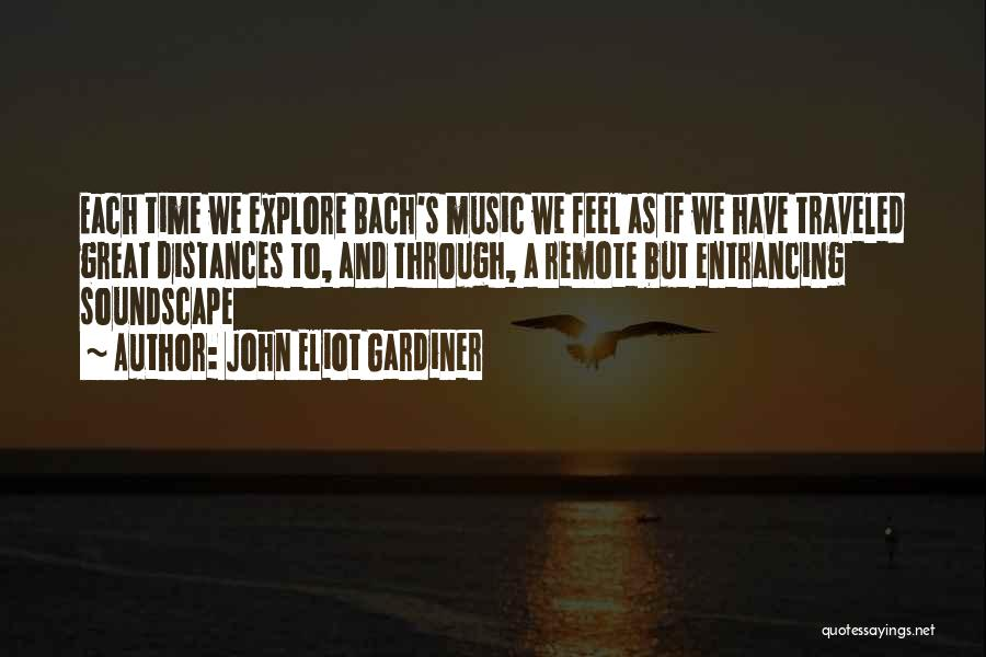 As Time Quotes By John Eliot Gardiner