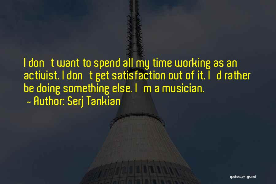 As Time Quotes By Serj Tankian