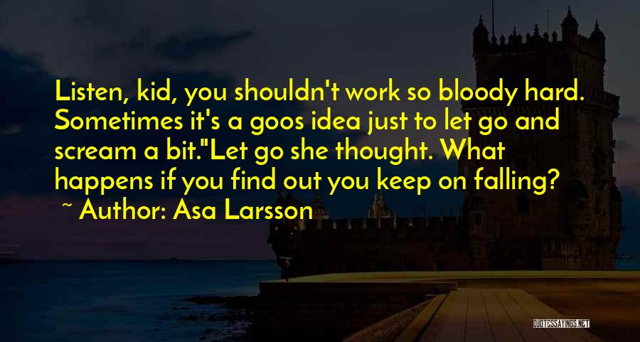 Asa Larsson Quotes 1073613