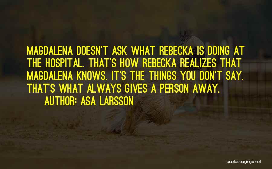 Asa Larsson Quotes 1555127