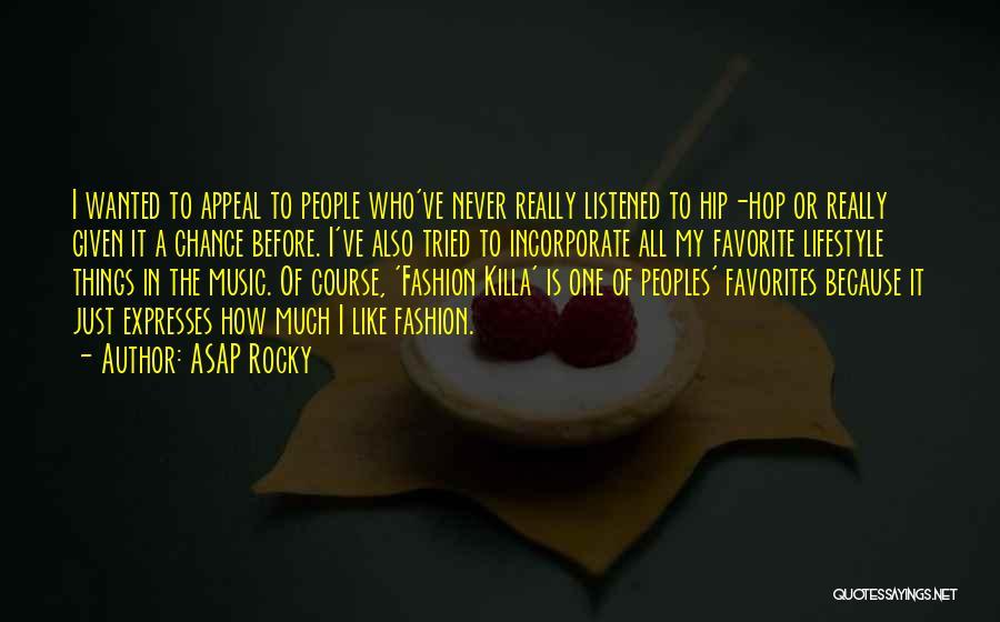Asap Rocky Fashion Killa Quotes By ASAP Rocky