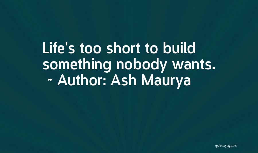 Ash Maurya Quotes 1448269