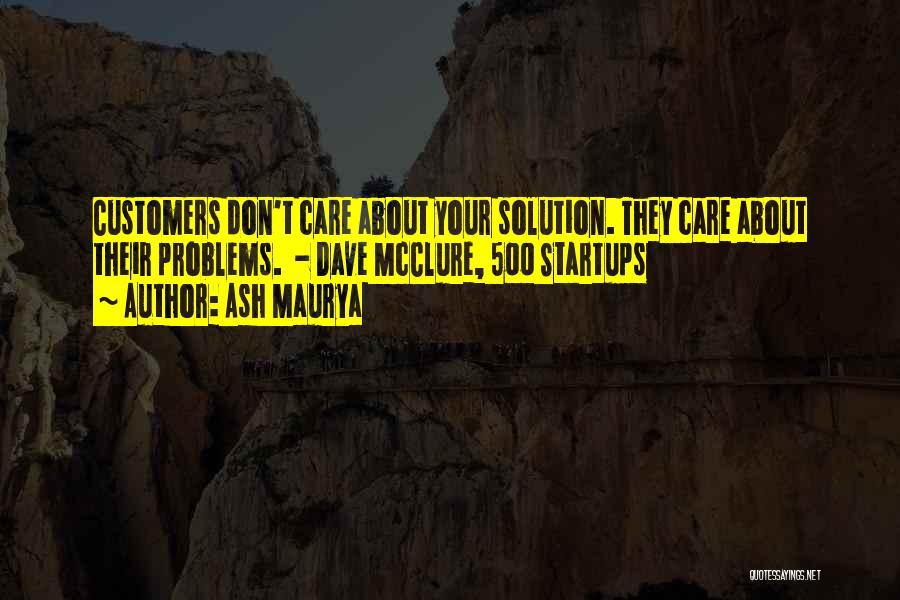 Ash Maurya Quotes 1752806