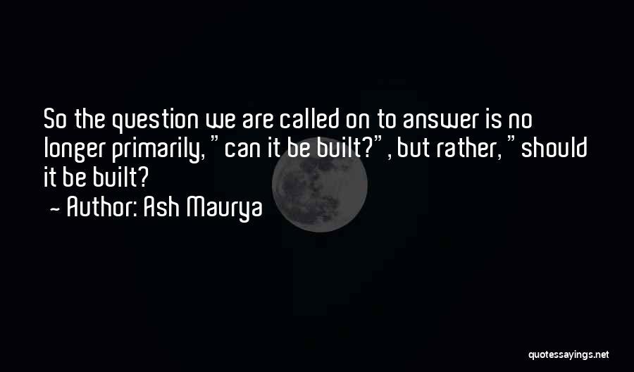 Ash Maurya Quotes 365155