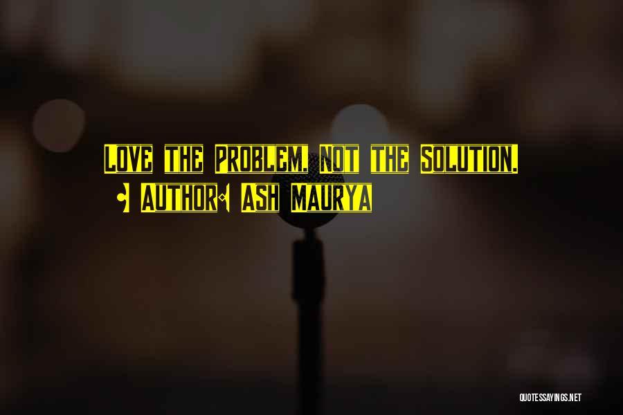 Ash Maurya Quotes 431966